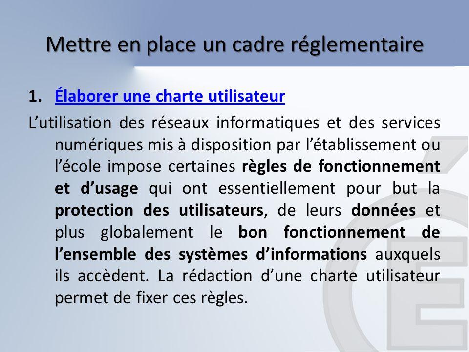 1.Élaborer une charte utilisateurÉlaborer une charte utilisateur Lutilisation des réseaux informatiques et des services numériques mis à disposition p