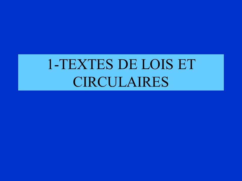 1-TEXTES DE LOIS ET CIRCULAIRES