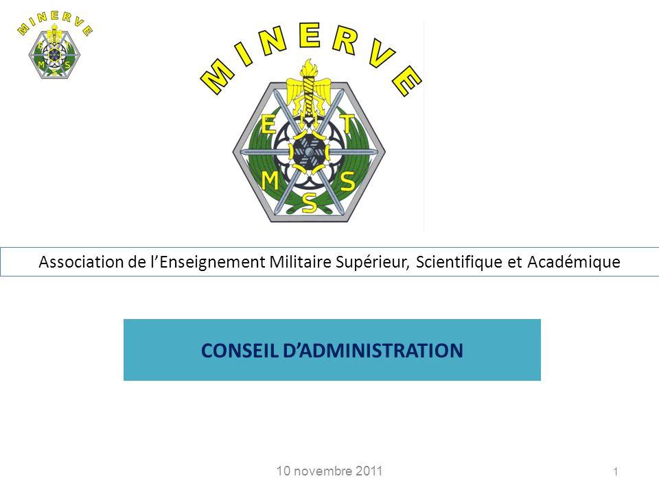 CONSEIL DADMINISTRATION 10 novembre 2011 1 Association de lEnseignement Militaire Supérieur, Scientifique et Académique