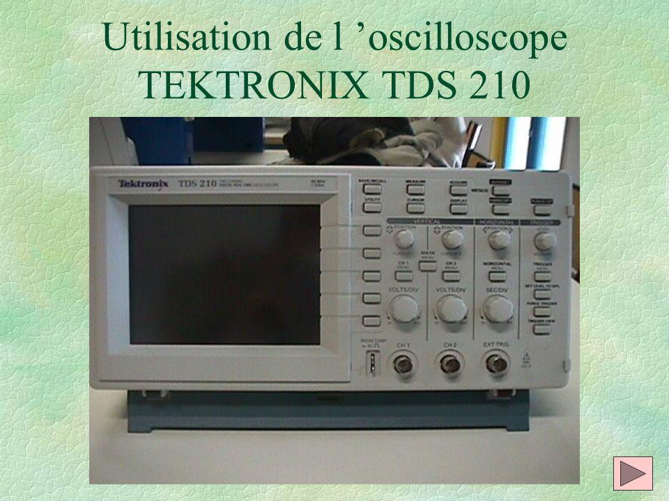 Utilisation de l oscilloscope TEKTRONIX TDS 210