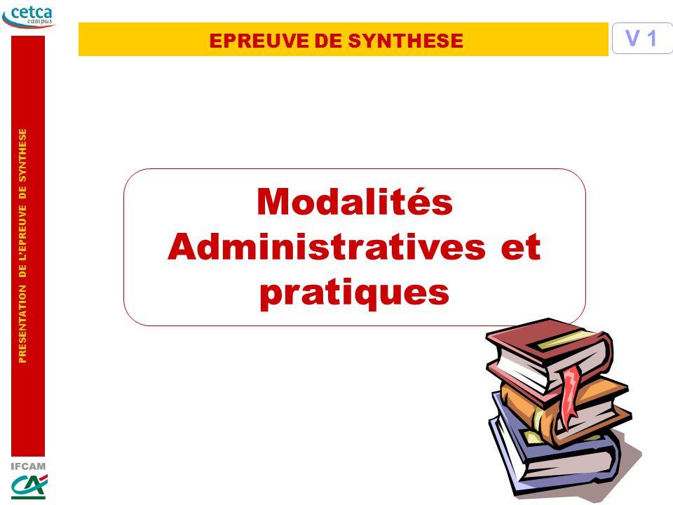 PRESENTATION DE LEPREUVE DE SYNTHESE EPREUVE DE SYNTHESE V 1 Modalités Administratives et pratiques