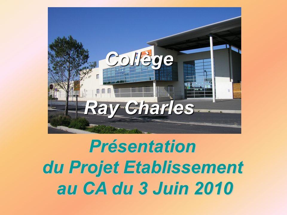 Présentation du Projet Etablissement au CA du 3 Juin 2010 Collège Ray Charles