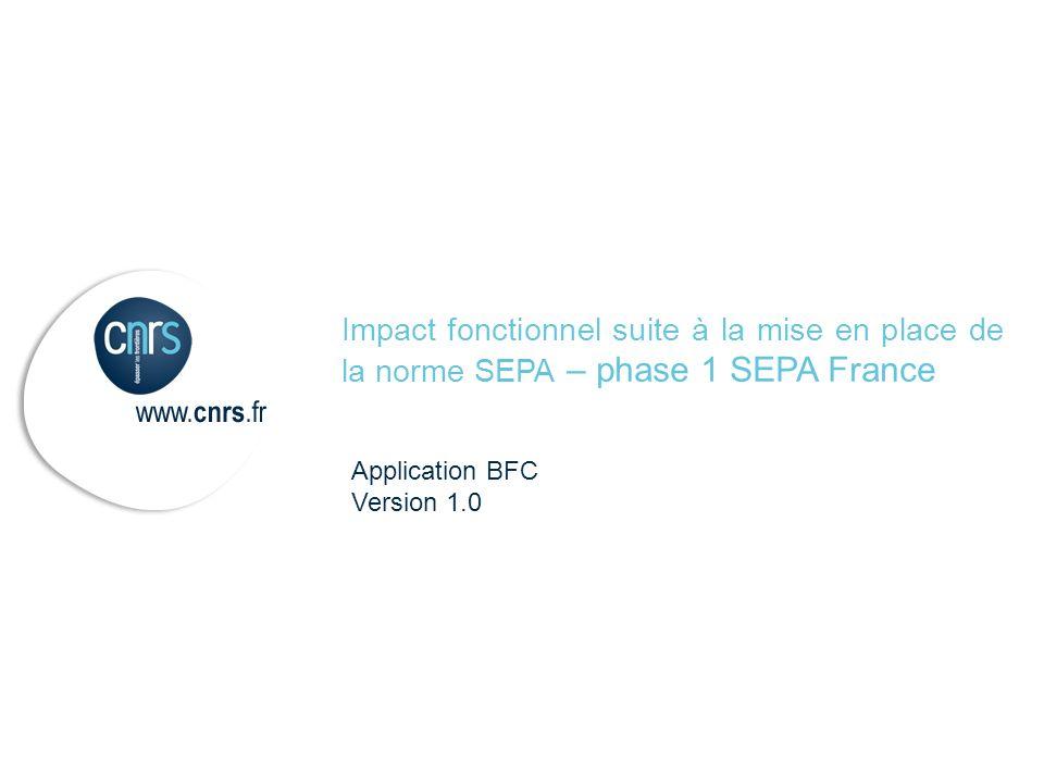 Application BFC Version 1.0 Impact fonctionnel suite à la mise en place de la norme SEPA – phase 1 SEPA France