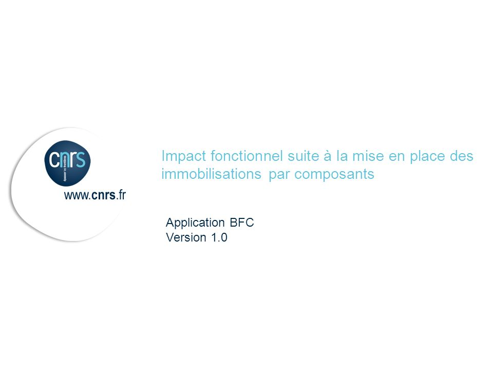 Application BFC Version 1.0 Impact fonctionnel suite à la mise en place des immobilisations par composants