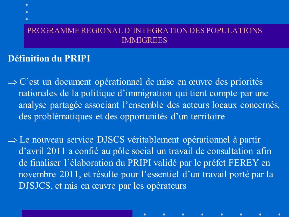PROGRAMME REGIONAL DINTEGRATION DES POPULATIONS IMMIGREES Le diagnostic local a été élaboré à partir des études et données disponibles, puis par la consultation des administrations et des opérateurs associatifs