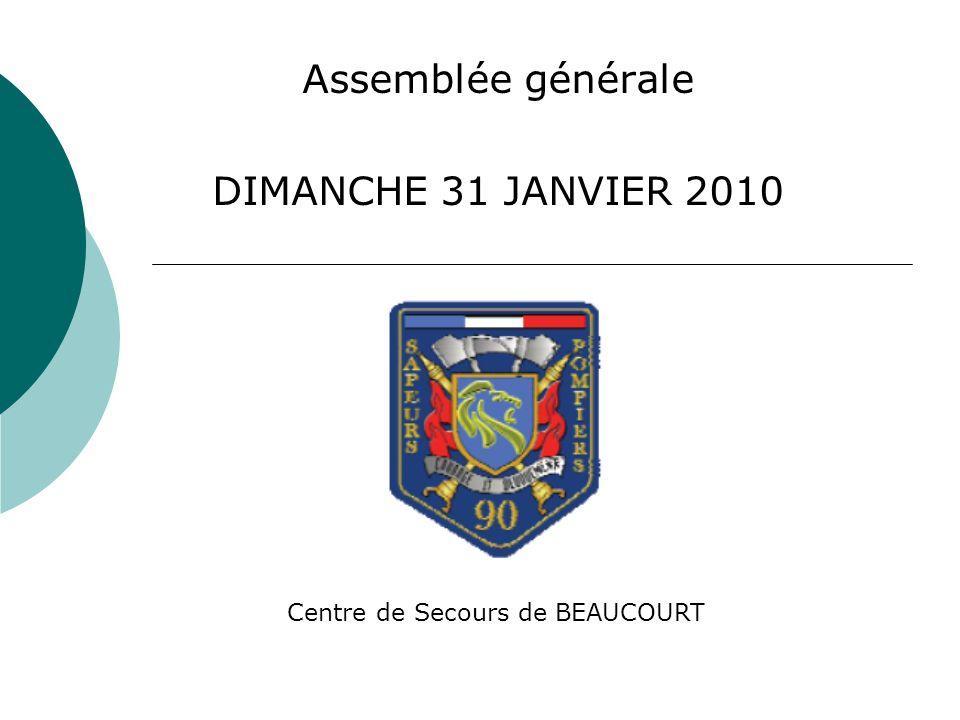Assemblée générale DIMANCHE 31 JANVIER 2010 Centre de Secours de BEAUCOURT