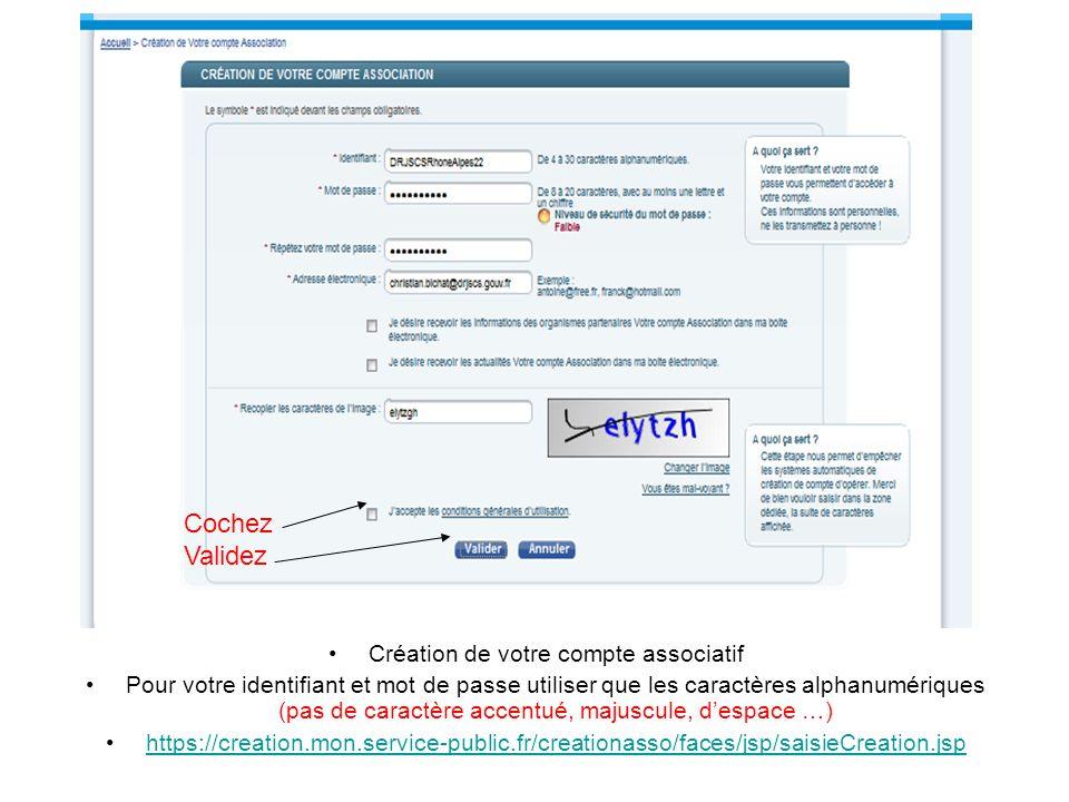 Création de votre compte associatif Pour votre identifiant et mot de passe utiliser que les caractères alphanumériques (pas de caractère accentué, maj