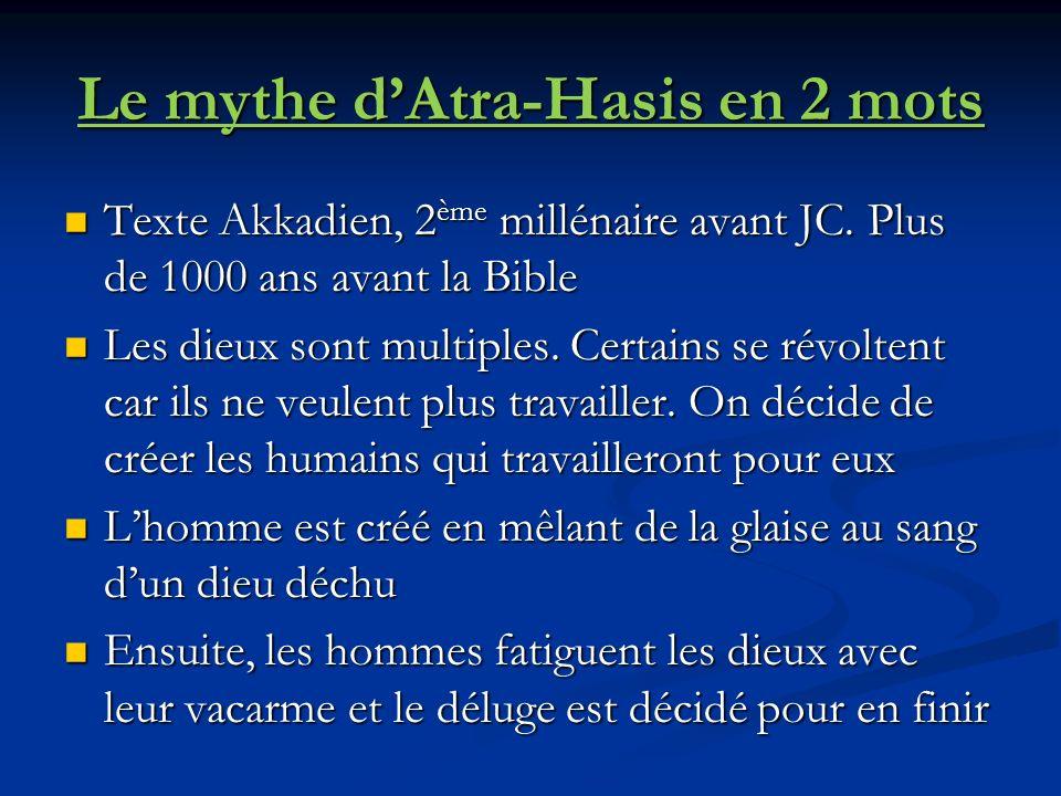 Le mythe dAtra-Hasis en 2 mots Texte Akkadien, 2 ème millénaire avant JC.