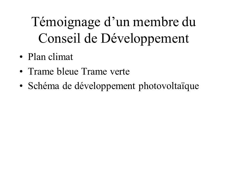 Témoignage dun membre du Conseil de Développement Plan climat Trame bleue Trame verte Schéma de développement photovoltaïque
