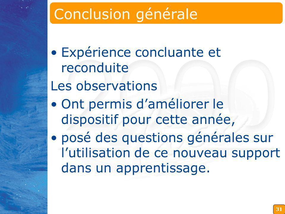 31 Conclusion générale Expérience concluante et reconduite Les observations Ont permis daméliorer le dispositif pour cette année, posé des questions g