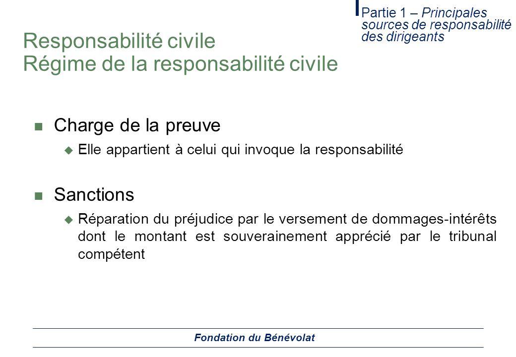 Responsabilité civile Régime de la responsabilité civile Charge de la preuve Elle appartient à celui qui invoque la responsabilité Sanctions Réparatio