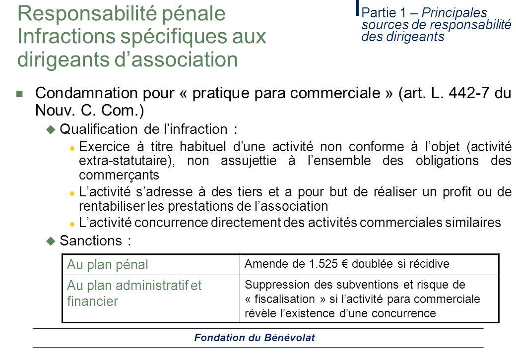 Responsabilité pénale Infractions spécifiques aux dirigeants dassociation Condamnation pour « pratique para commerciale » (art. L. 442-7 du Nouv. C. C