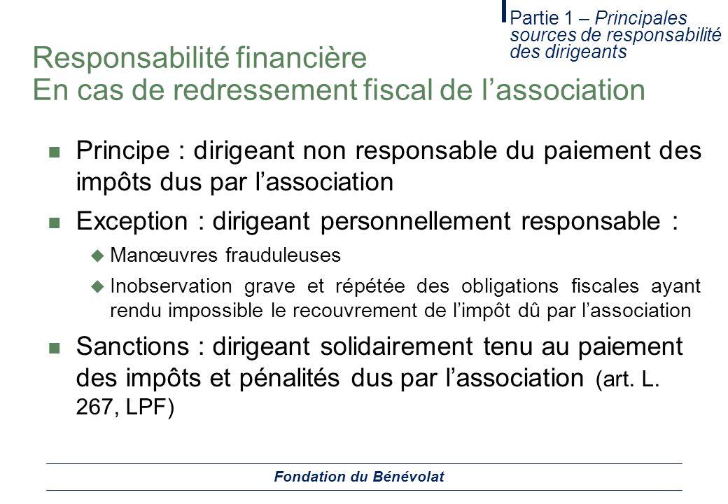Responsabilité financière En cas de redressement fiscal de lassociation Principe : dirigeant non responsable du paiement des impôts dus par lassociati