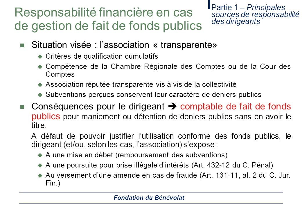 Responsabilité financière en cas de gestion de fait de fonds publics Situation visée : lassociation « transparente» Critères de qualification cumulati