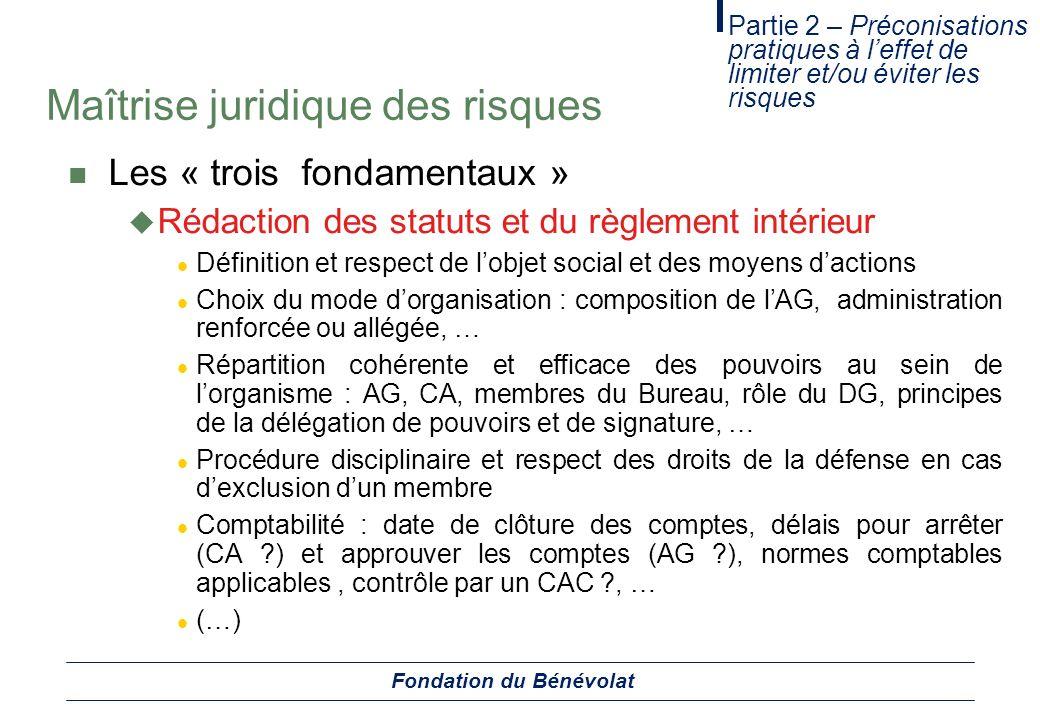 Maîtrise juridique des risques Les « trois fondamentaux » Rédaction des statuts et du règlement intérieur Définition et respect de lobjet social et de