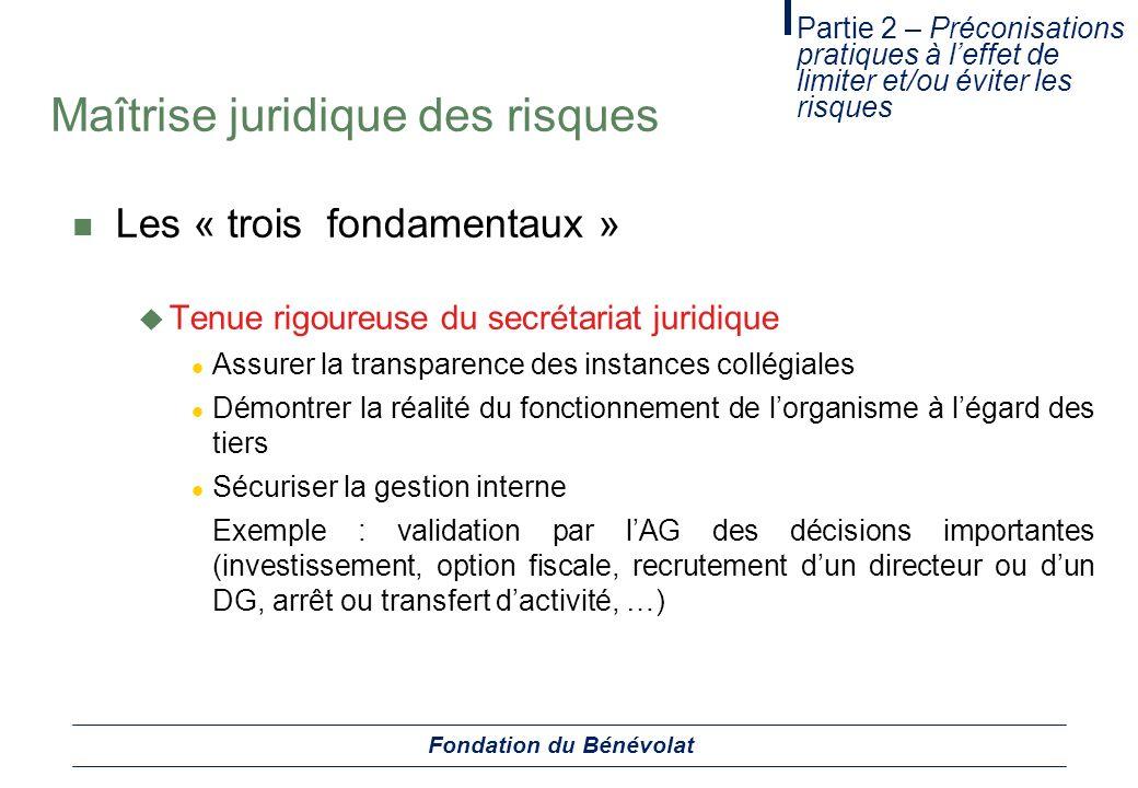 Maîtrise juridique des risques Les « trois fondamentaux » Tenue rigoureuse du secrétariat juridique Assurer la transparence des instances collégiales