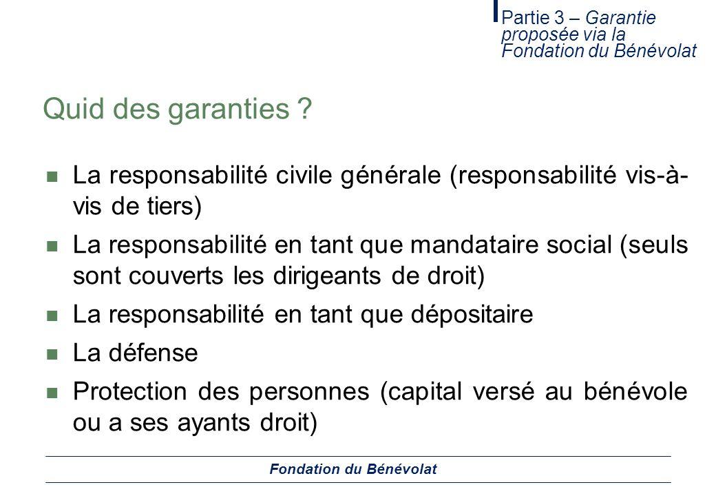 Quid des garanties ? La responsabilité civile générale (responsabilité vis-à- vis de tiers) La responsabilité en tant que mandataire social (seuls son