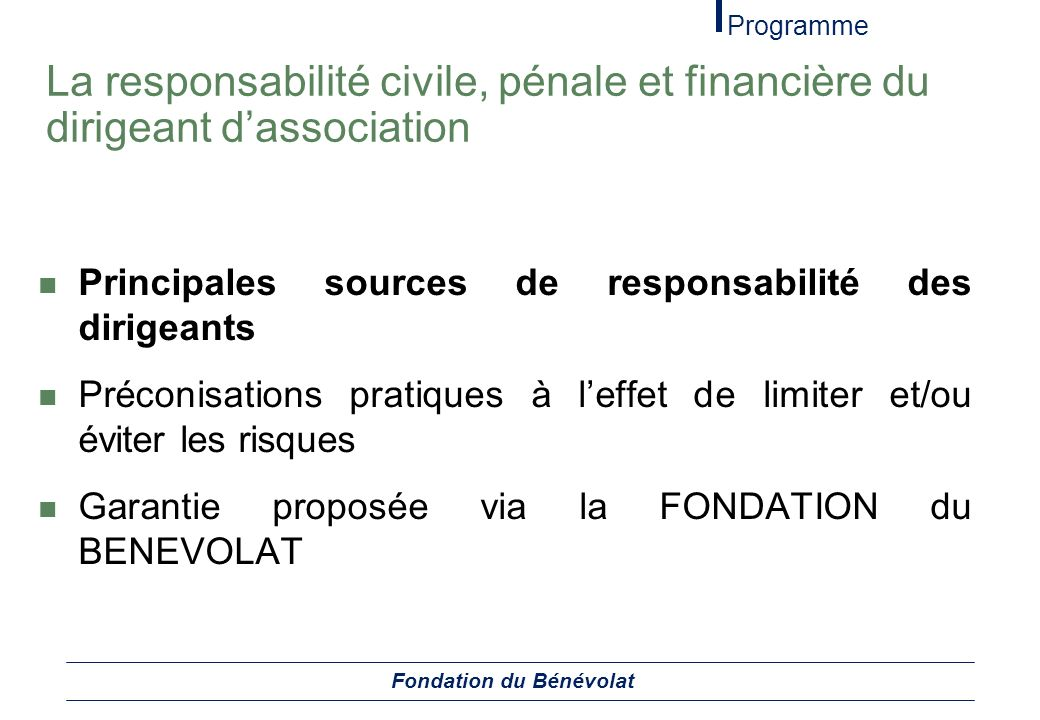 La responsabilité civile, pénale et financière du dirigeant dassociation Principales sources de responsabilité des dirigeants Préconisations pratiques