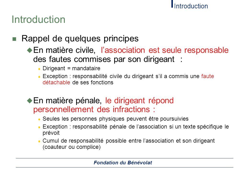 Introduction Rappel de quelques principes En matière civile, lassociation est seule responsable des fautes commises par son dirigeant : Dirigeant = ma