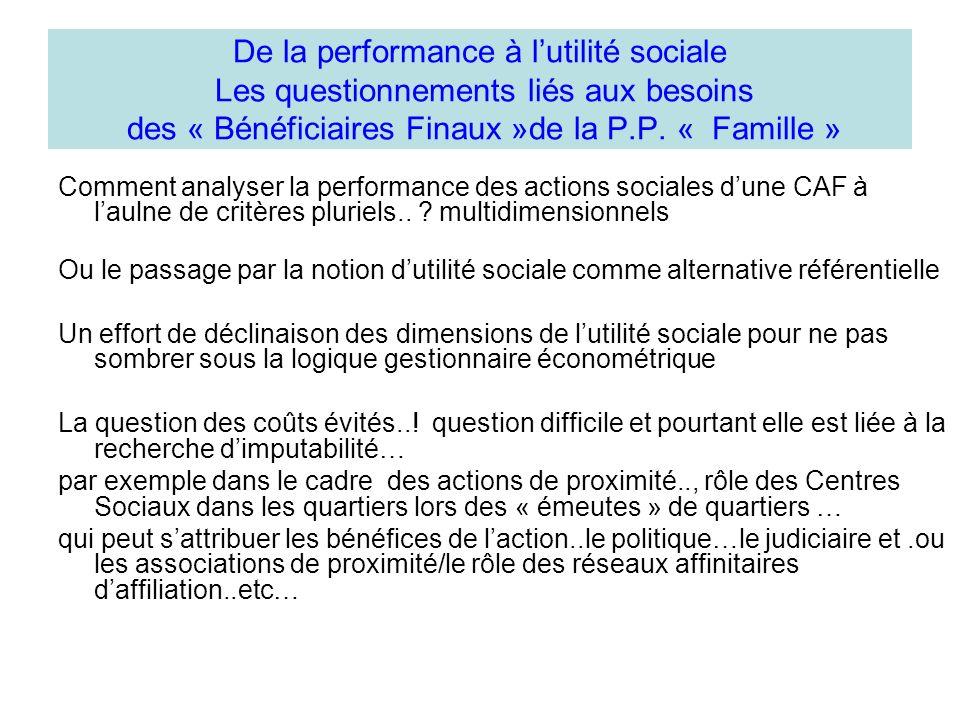 De la performance à lutilité sociale Les questionnements liés aux besoins des « Bénéficiaires Finaux »de la P.P.