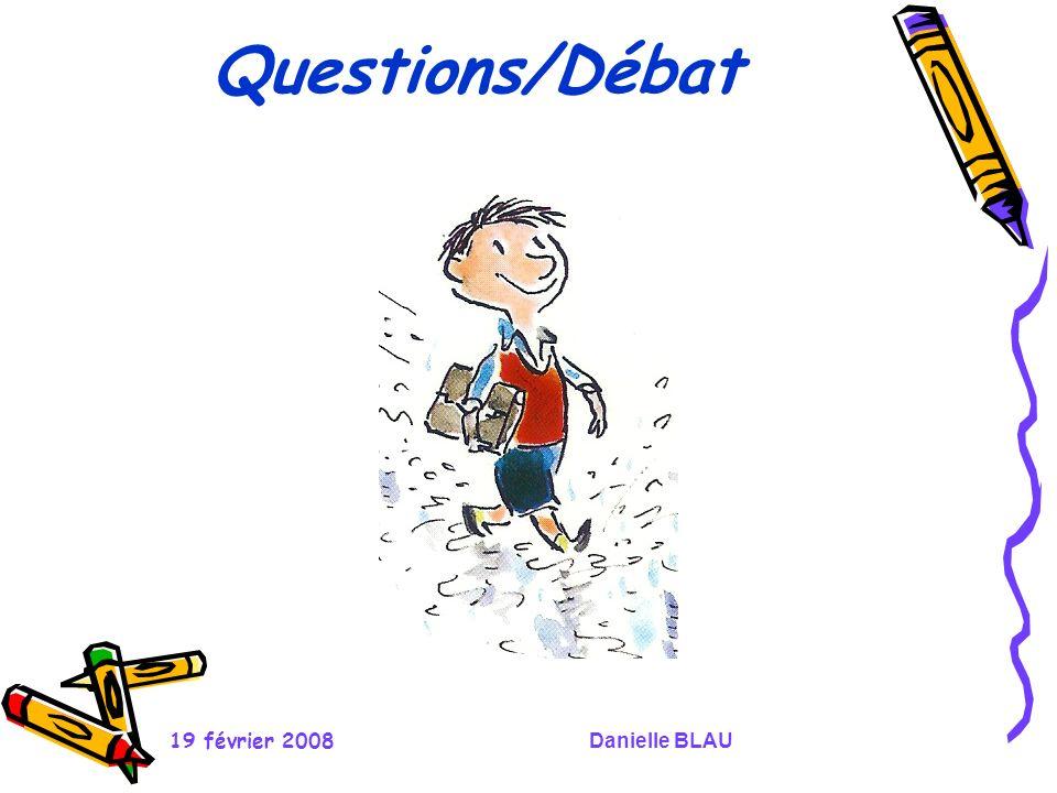 19 février 2008Danielle BLAU Questions/Débat