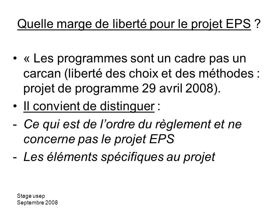 Stage usep Septembre 2008 « Les programmes sont un cadre pas un carcan (liberté des choix et des méthodes : projet de programme 29 avril 2008). Il con