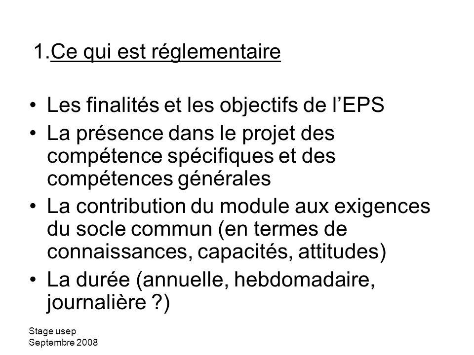 Stage usep Septembre 2008 Les finalités et les objectifs de lEPS La présence dans le projet des compétence spécifiques et des compétences générales La