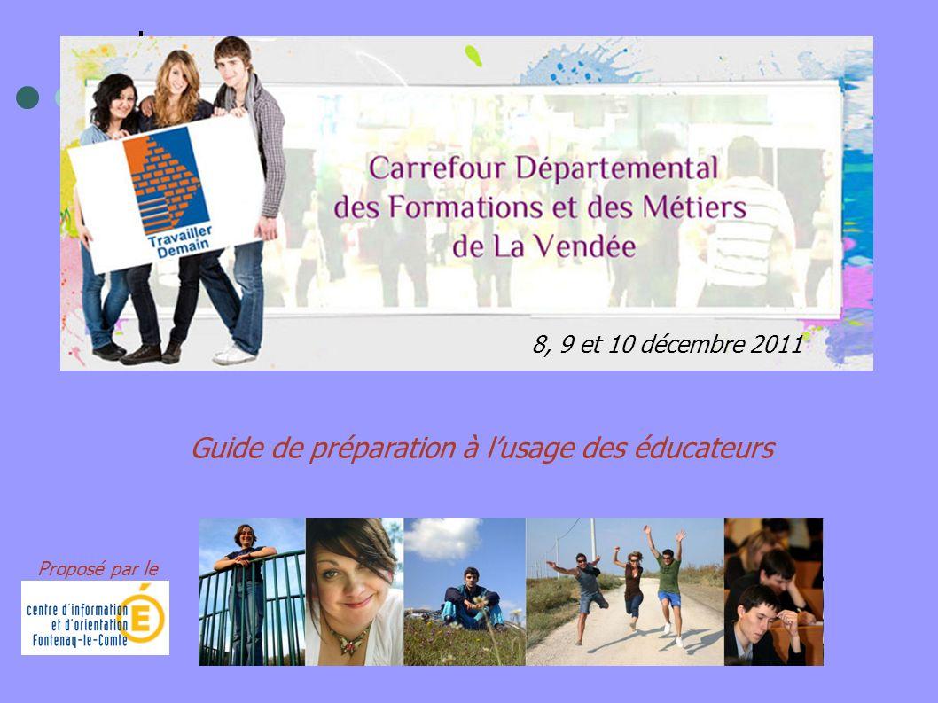 Guide de préparation à lusage des éducateurs 8, 9 et 10 décembre 2011 Proposé par le