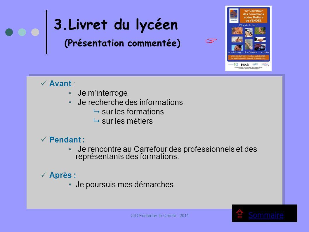 Avant : Je minterroge Je recherche des informations sur les formations sur les métiers Pendant : Je rencontre au Carrefour des professionnels et des représentants des formations.