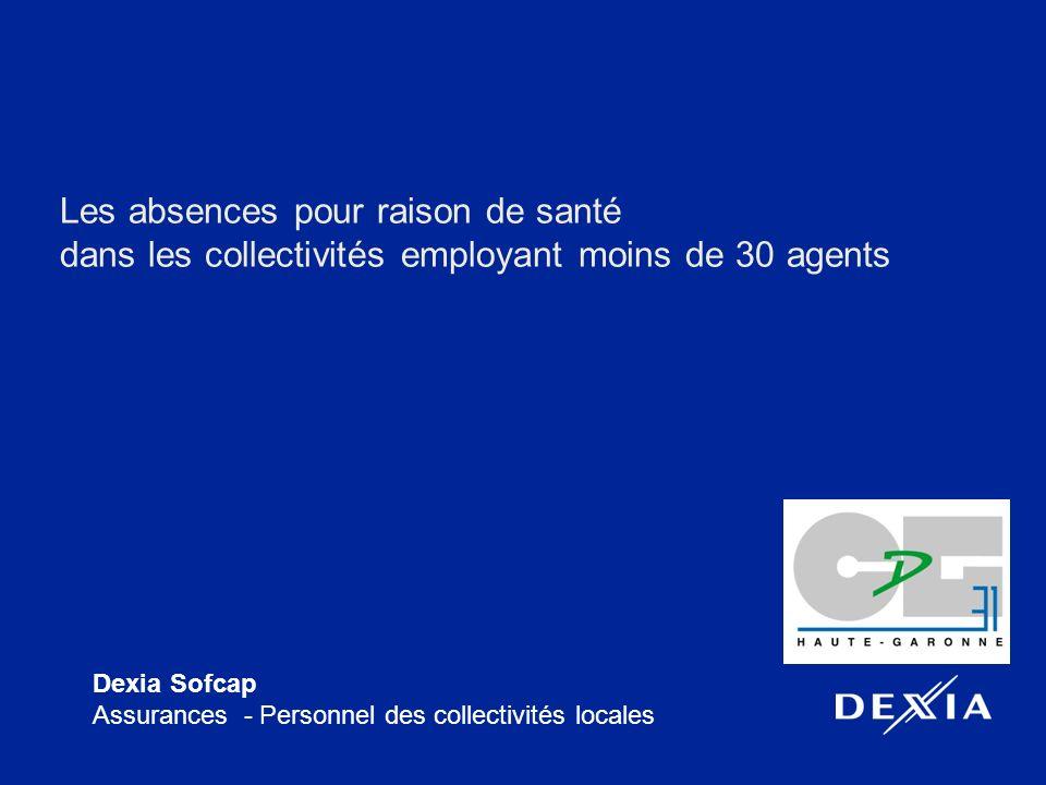 Dexia Sofcap Assurances - Personnel des collectivités locales Les absences pour raison de santé dans les collectivités employant moins de 30 agents