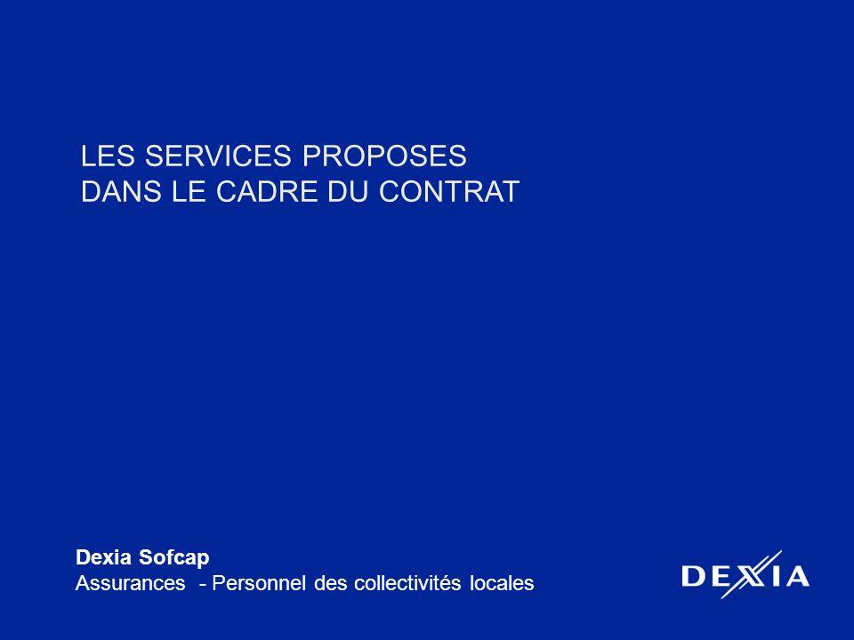 Dexia Sofcap Assurances - Personnel des collectivités locales LES SERVICES PROPOSES DANS LE CADRE DU CONTRAT