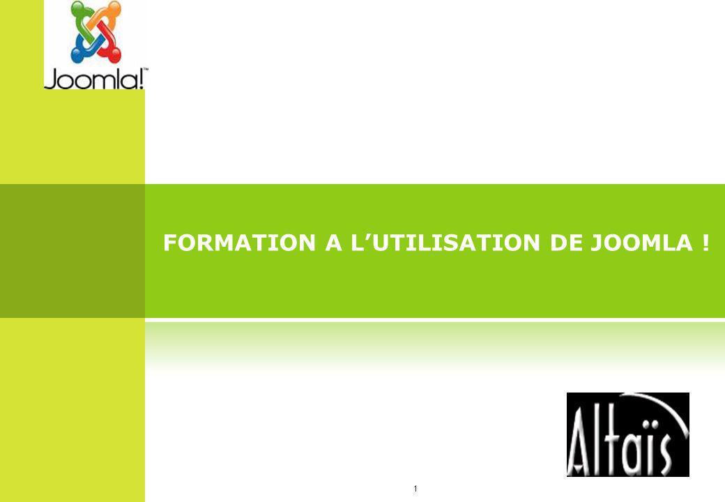 1 FORMATION A LUTILISATION DE JOOMLA !