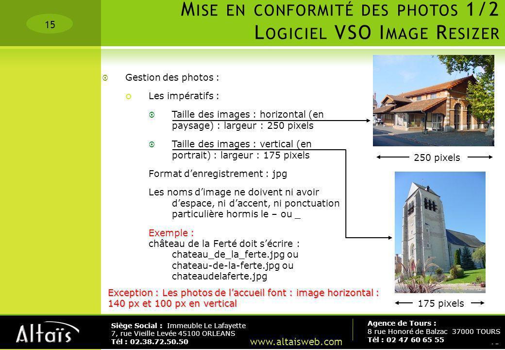 15 Agence de Tours : 8 rue Honoré de Balzac 37000 TOURS Tél : 02 47 60 65 55 Siège Social : Immeuble Le Lafayette 7, rue Vieille Levée 45100 ORLEANS T