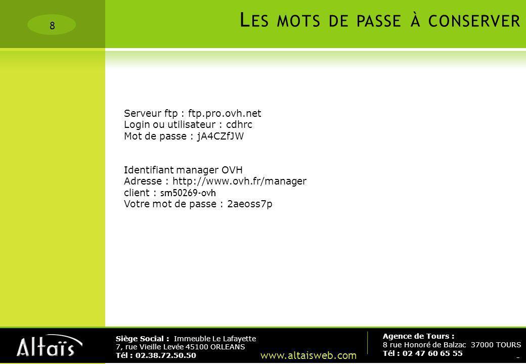 8 Agence de Tours : 8 rue Honoré de Balzac 37000 TOURS Tél : 02 47 60 65 55 Siège Social : Immeuble Le Lafayette 7, rue Vieille Levée 45100 ORLEANS Té