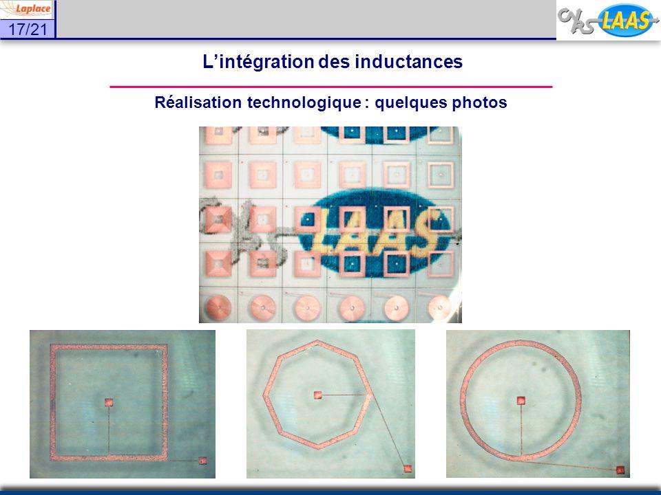 17/21 Réalisation technologique : quelques photos Lintégration des inductances