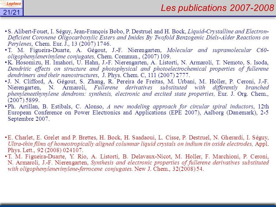 21/21 Les publications 2007-2008 S. Alibert-Fouet, I. Séguy, Jean-François Bobo, P. Destruel and H. Bock, Liquid-Crystalline and Electron- Deficient C