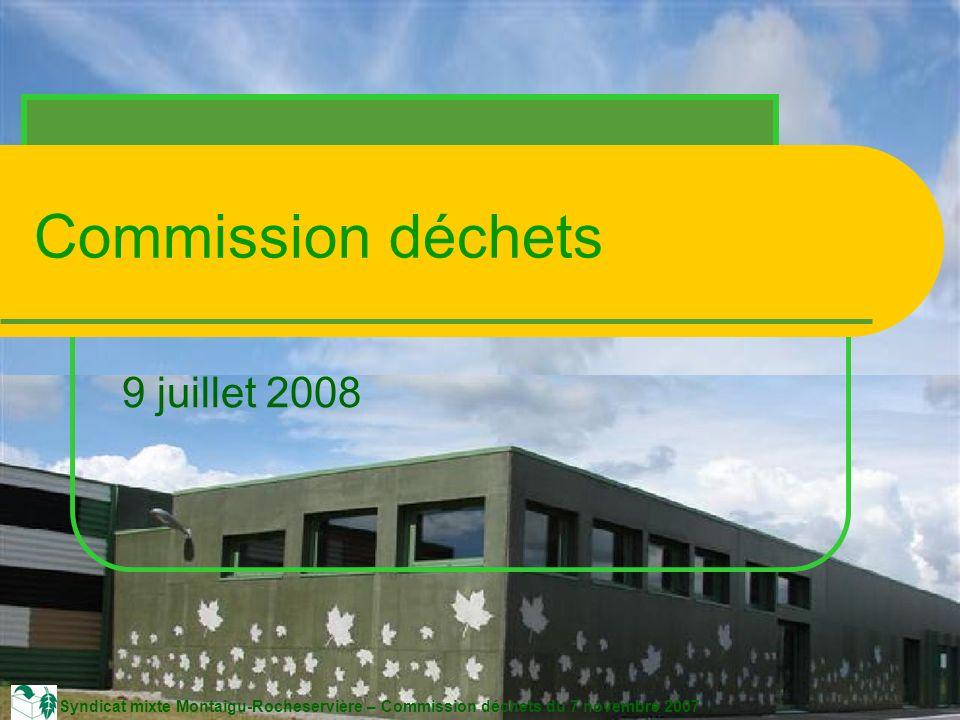 Syndicat mixte Montaigu-Rocheservière – Commission déchets du 7 novembre 2007 Commission déchets 9 juillet 2008