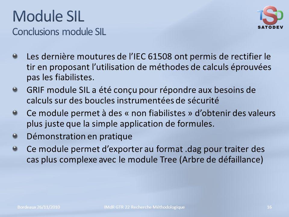 Les dernière moutures de lIEC 61508 ont permis de rectifier le tir en proposant lutilisation de méthodes de calculs éprouvées pas les fiabilistes.