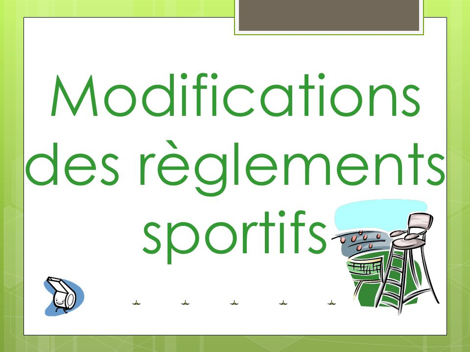 Modifications des règlements sportifs