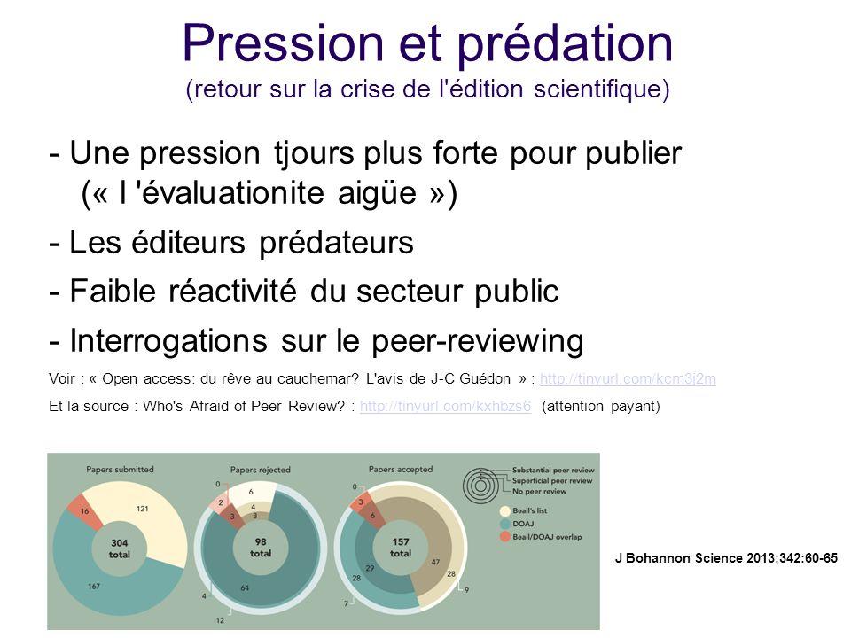 Pression et prédation (retour sur la crise de l'édition scientifique) - Une pression tjours plus forte pour publier (« l 'évaluationite aigüe ») - Les