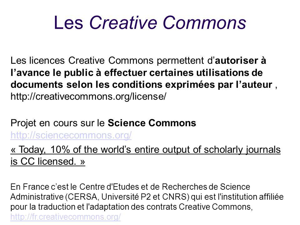 Les Creative Commons Les licences Creative Commons permettent dautoriser à lavance le public à effectuer certaines utilisations de documents selon les