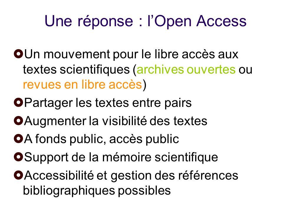 Une réponse : lOpen Access Un mouvement pour le libre accès aux textes scientifiques (archives ouvertes ou revues en libre accès) Partager les textes