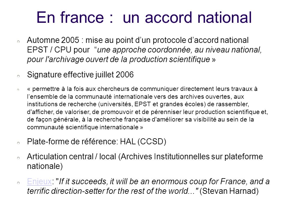 En france : un accord national Automne 2005 : mise au point dun protocole daccord national EPST / CPU pour une approche coordonnée, au niveau national