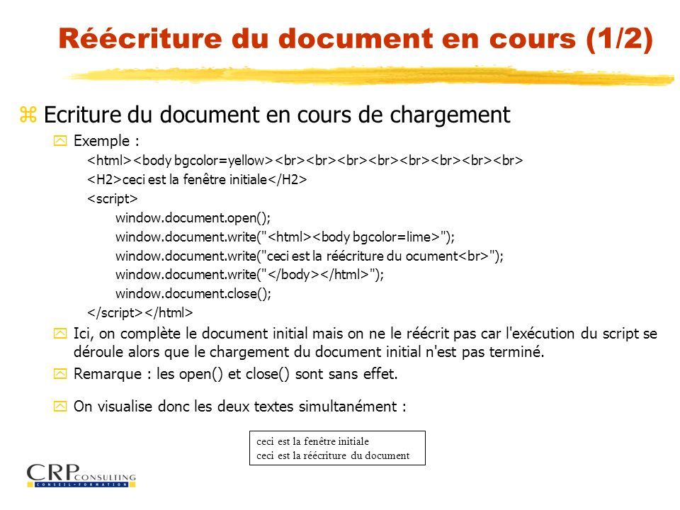 Réécriture du document en cours (2/2) zRéécriture d un document qui a fini de se charger yExemple :......