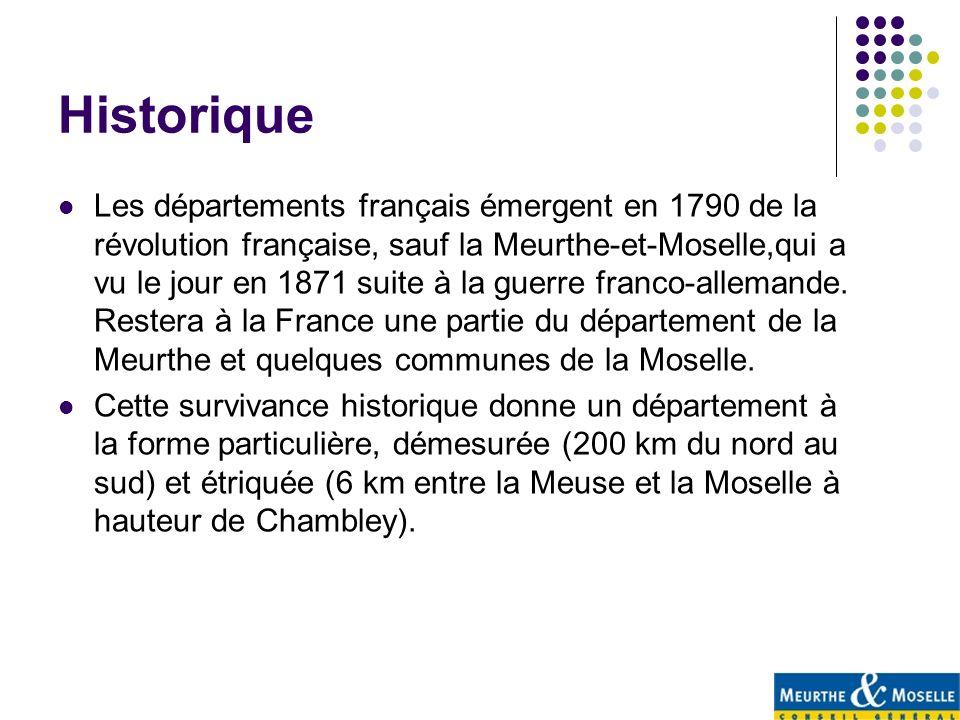 Historique Les départements français émergent en 1790 de la révolution française, sauf la Meurthe-et-Moselle,qui a vu le jour en 1871 suite à la guerr