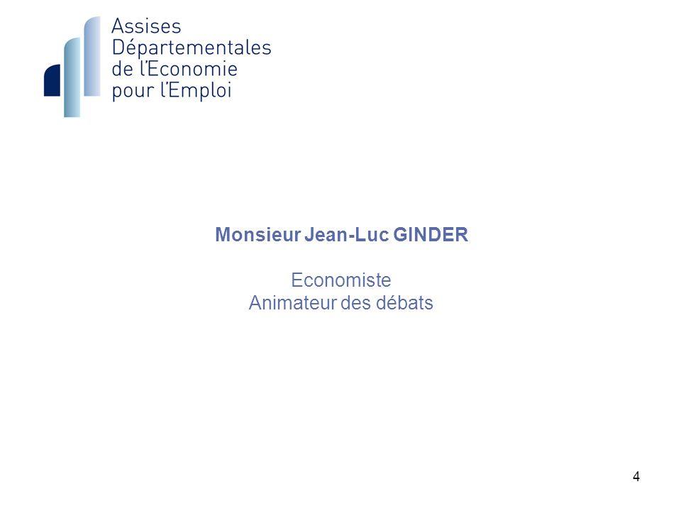 4 Monsieur Jean-Luc GINDER Economiste Animateur des débats