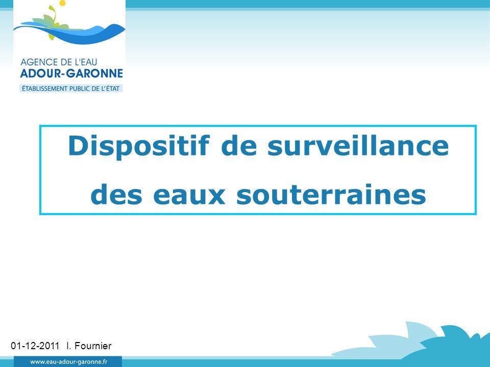 Dispositif de surveillance des eaux souterraines 01-12-2011 I. Fournier