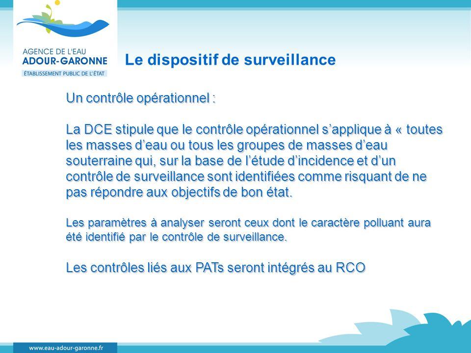 Le dispositif de surveillance Un contrôle opérationnel : La DCE stipule que le contrôle opérationnel sapplique à « toutes les masses deau ou tous les