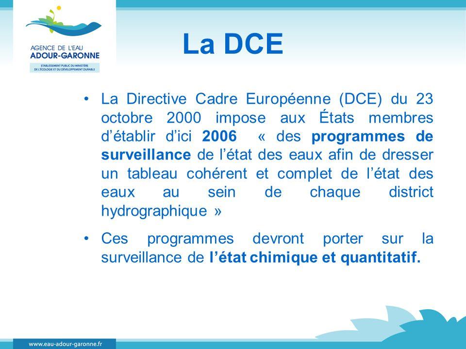 La DCE La Directive Cadre Européenne (DCE) du 23 octobre 2000 impose aux États membres détablir dici 2006 « des programmes de surveillance de létat de