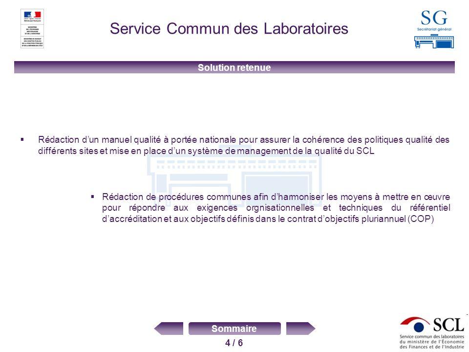 4 / 6 Sommaire Service Commun des Laboratoires Rédaction dun manuel qualité à portée nationale pour assurer la cohérence des politiques qualité des di